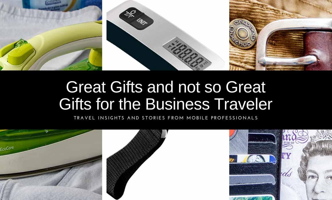 Great Gifts and Not So Great Gifts for the Business Traveler